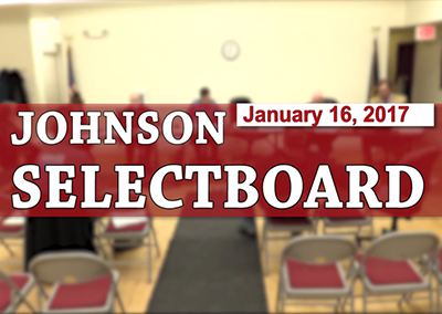 Johnson Selectboard, 1/16/17