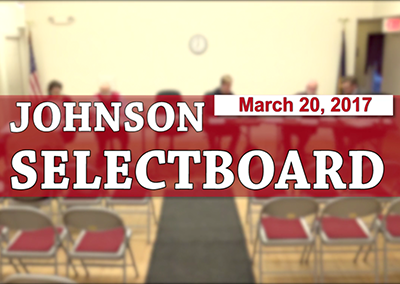 Johnson Selectboard, 3/20/17