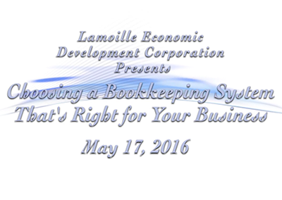 Lamoille Economic Development Corporation, Choosing a Bookkeeping System That's Right for Your Business