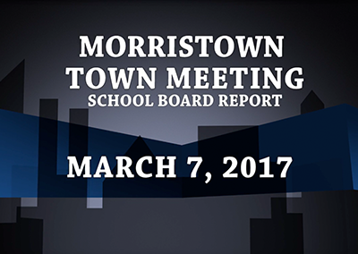 Morristown Town Meeting – School Board Report, 2017