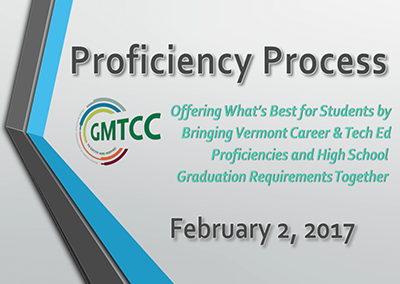 Green Mountain Technology & Career Center – Proficiency Process, 2/3/17