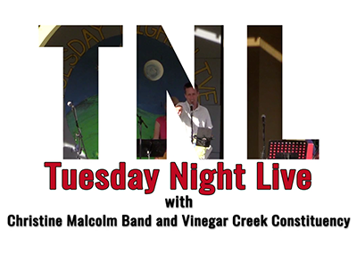 Tuesday Night Live, 2016 – Christine Malcolm Band and Vinegar Creek Constituency