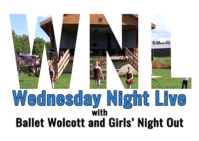 Wednesday Night Live 2016, Ballet Wolcott and Girls' Night Out