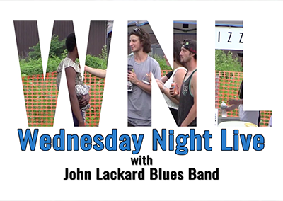 Wednesday Night Live 2016, John Lackard Blues Band