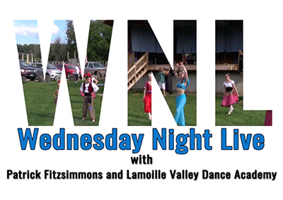 Wednesday Night Live 2016, Patrick Fitzsimmons and Lamoille Valley Dance Academy