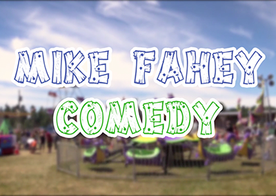 Lamoille County Field Days, 2016 – Mike Fahey Comedy