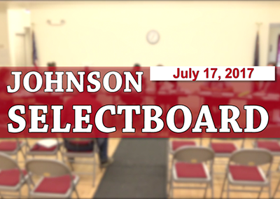 Johnson Selectboard, 7/17/17