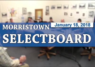 Morristown Selectboard, 1/18/18