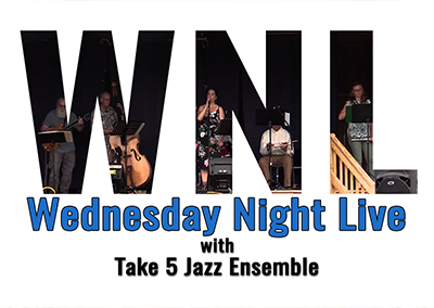 Wednesday Night Live, 2017 – Take 5 Jazz Ensemble