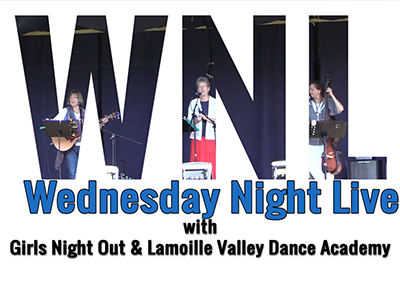 Wednesday Night Live, 2017 – Girls Night Out and Lamoille Valley Dance Academy