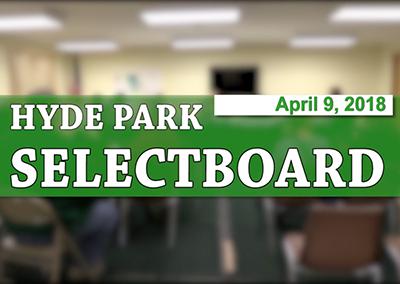 Hyde Park Selectboard, 4/9/18