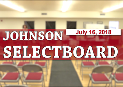 Johnson Selectboard, 7/16/18