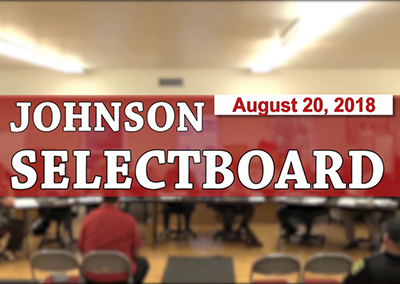 Johnson Selectboard, 8/20/18