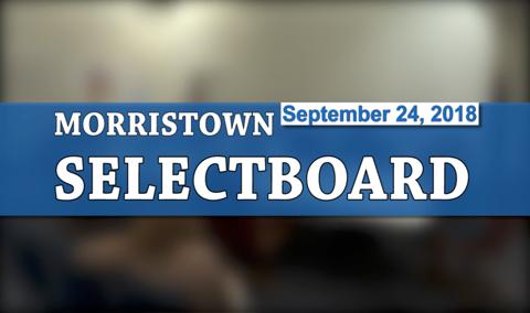 Morristown Selectboard, 9/24/18