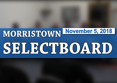 Morristown Selectboard, 11/05/18