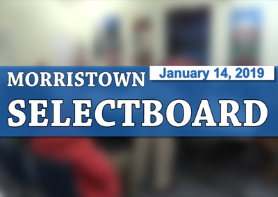 Morristown Selectboard, 1/14/19