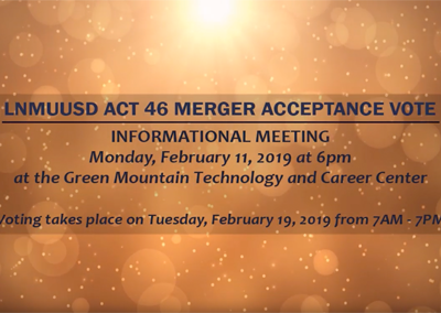 Act 46 – LNMUUSD Merger Acceptance Vote, 2/11/2019