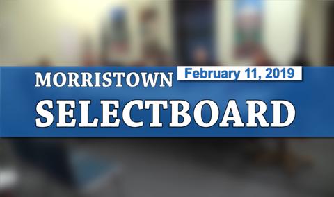 Morristown Selectboard, 2/11/19
