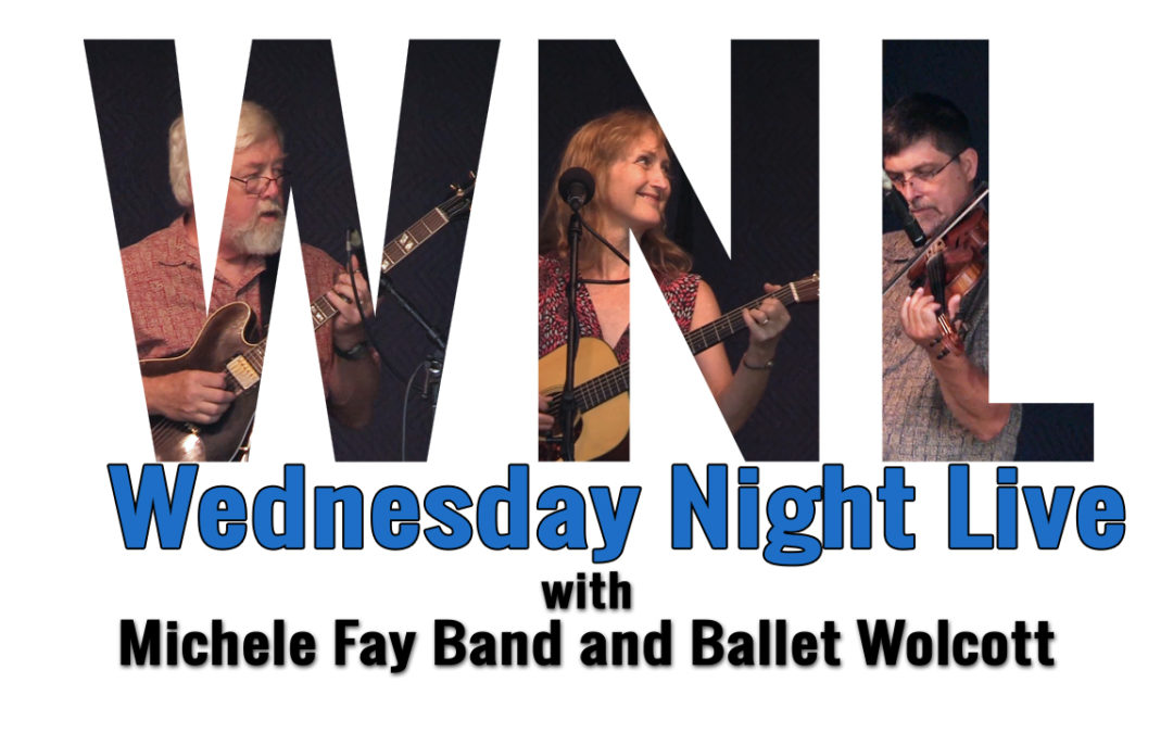 Wednesday Night Live, 2018 – Michele Fay Band and Ballet Wolcott