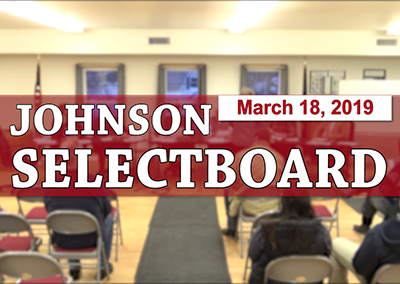 Johnson Selectboard, 3/18/19