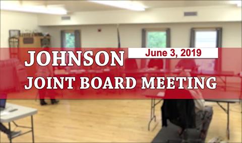 Johnson Joint Board Meeting, 6/3/19