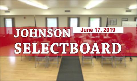 Johnson Selectboard, 6/17/19