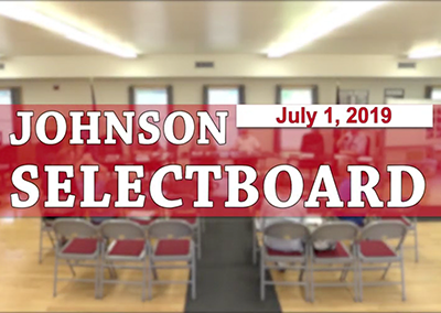 Johnson Selectboard, 7/1/19