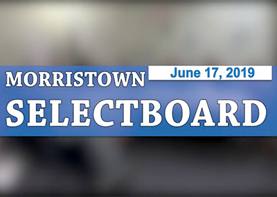Morristown Selectboard, 6/17/19