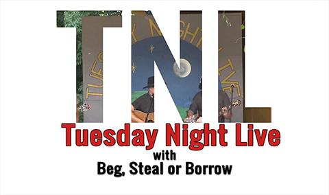 Tuesday Night Live, 2018 – Beg Steal or Borrow