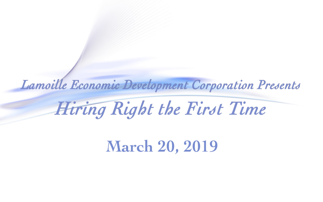 Lamoille Economic Development Corporation, Hiring Right the First Time