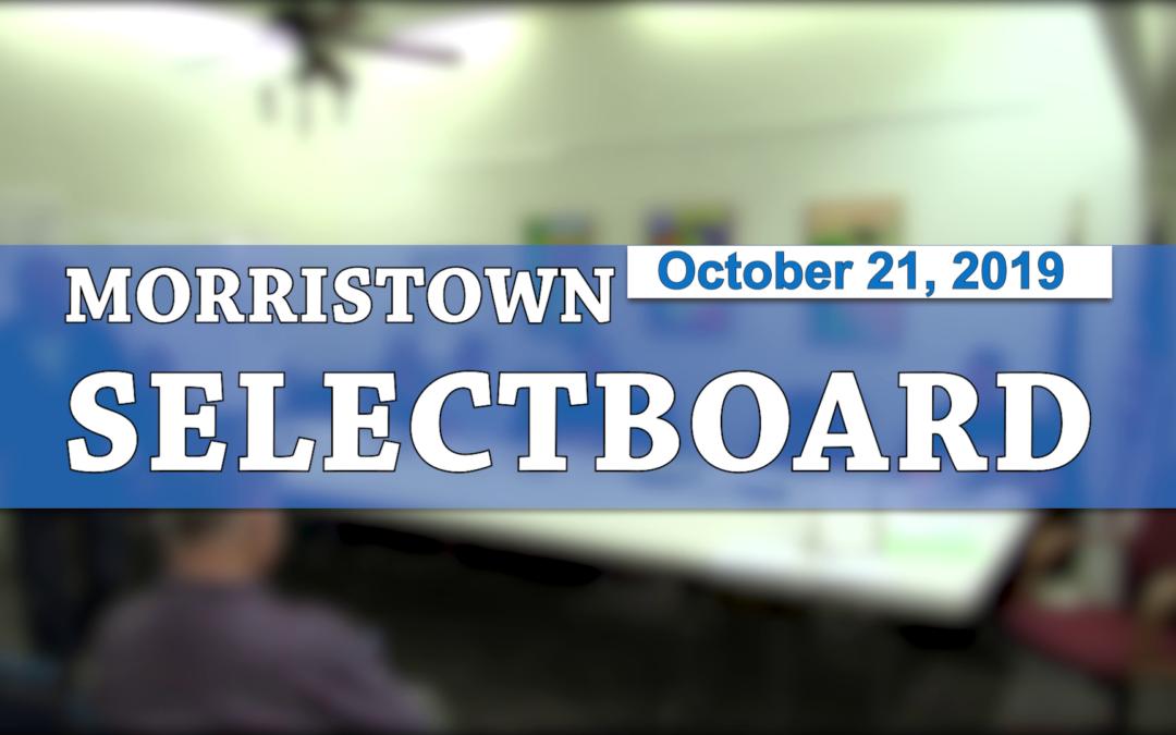 Morristown Selectboard, 10/21/19