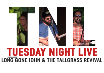 Tuesday Night Live, 2019 – Long Gone John and The Tall Grass Revival