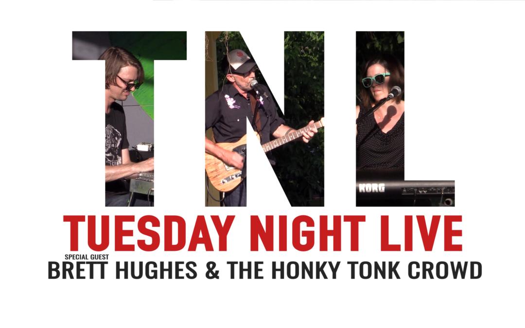 Tuesday Night Live, 2019 – Brett Hughes and The Honky Tonk Crowd