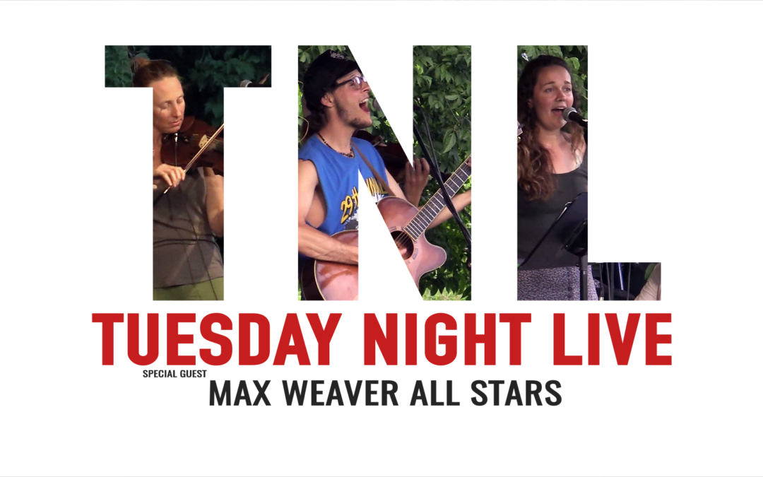 Tuesday Night Live, 2019 – Max Weaver All Stars
