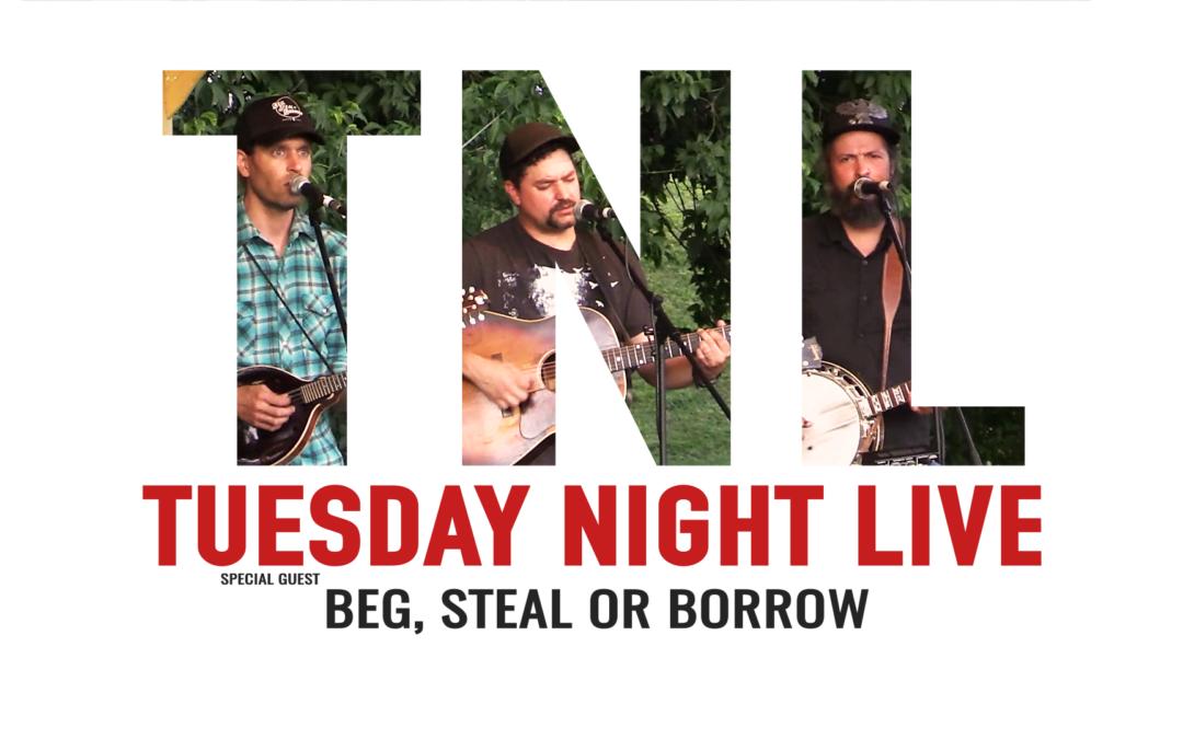 Tuesday Night Live, 2019 – Beg, Steal or Borrow