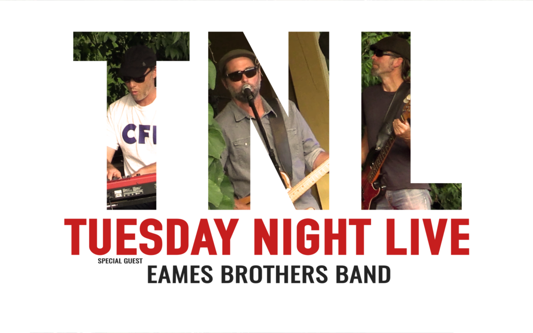 Tuesday Night Live, 2019 – Eames Brothers Band